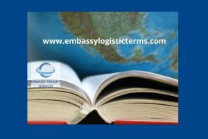 Embassy Freight Services Embassy Logistic Terms
